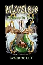 Wiloxsleve : Riddles in Time by Ginger Triplett (2011, Paperback)
