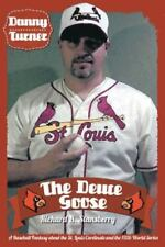 Danny Turner: the Deuce Goose : A Baseball Fantasy about the St. Louis.
