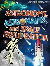Astronomy, Astronauts, and Space Exploration (Watch This Space!)