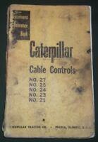 CAT CATERPILLAR NO. 21 23 24 25 27 CABLE CONTROL SERVICE SHOP REPAIR BOOK MANUAL