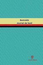 Journal/Carnet de Bord: Barmaids Journal de Bord : Registre, 100 Pages, 15,24...