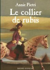 Livre le collier de rubis Annie Pietri Bayard Jeunesse 2007 book