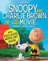 Snoopy and Charlie Brown: The Peanuts Movie Official Movie Novel (Snoopy & Charl