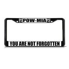 POW / MIA YOU ARE NOT FORGOTTEN MILITARY Black Metal License Plate Frame Border
