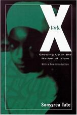 Little X : Growing up in the Nation of Islam by Sonsyrea Tate (2005, Paperback)