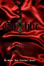 GOTHLIC-A TESTIMONY OF A CATHOLIC GOTH book NOT BIBLE metal christian death blac