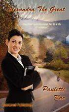 Alexandra the Great by Paulette Rae (2011, Paperback)
