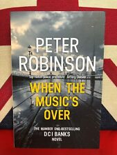 When the Music's Over by Peter Robinson (Paperback, 2017) DCI Banks Book 23. New
