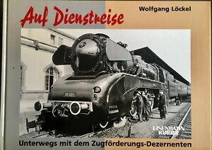 Auf Dienstreise Wolfgang Löckel Unterwegs mit dem Zugförderungs-Dezernenten 2007