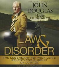Law and Disorder : The Legendary Fbi Profiler's Relentless Pursuit of Justice by