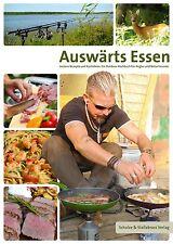 Auswärts Essen - Outdoor-Kochbuch für Angler & Naturfreunde Kochbuch für Männer