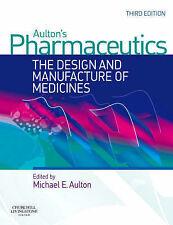 Aulton's Pharmaceutics: The Design and Manufacture of Medicines, 3e, Aulton BPha