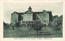 INDIANA, Pennsylvania  PA    Main Building STATE NORMAL SCHOOL  c1910s  Postcard