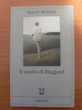 IL MORBO DI HAGGARD - Patrick McGrath - Adelphi - ISBN 8845914461