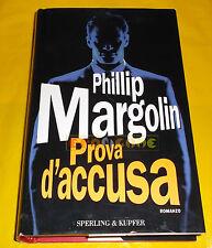 Phillip Margolin PROVA D'ACCUSA - 1ª Edizione Sperling & Kupfer - 2002