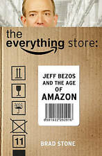 The Everything Store: Jeff Bezos and the Age of Amazon, By Stone, Brad,in Used b