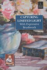Capturing Limited Light with Expressive Brushwork by Betty Carr -Art DVD