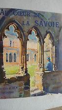 SAVOIE Au Coeur De La Savoie -LES BEAUX PAYS