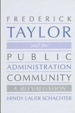 Frederick Taylor and the Public Administration Community: A-ExLibrary
