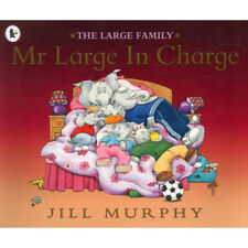 Preschool Bedtime Story Book: The Large Family: MR LARGE IN CHARGE  Jill Murphy