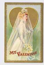 ANTIQUE VINTAGE VALENTINE'S DAY POSTCARD WOMAN GIRL IN WEDDING DRESS