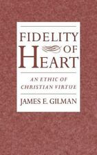 Fidelity of Heart: An Ethic of Christian Virtue