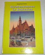 Siegfried Bufe - Straßenbahnen in Schlesien