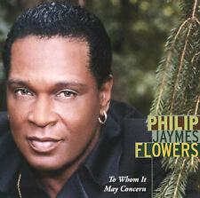 Philip James Flowers: To Whom It May Concern (New CD)
