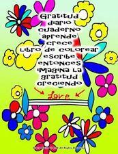 Gratitud Diario Cuaderno Aprende Crece Libro de Colorear Escribe Entonces...