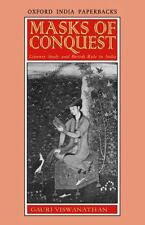 Masks of Conquest: Literary Study and British Rule in India (Oxford India Paperb
