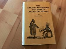 The Life & Adventures of a Quaker Among the Indians by Thomas Battey HCDJ Ex '72