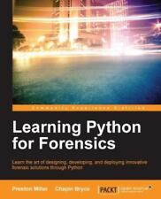 Learning Python for Forensics by Preston Miller, Chapin Bryce