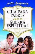 Una Guia para Padres Sobre la Guerra Espiritual by Leslie Montgomery (2009,...
