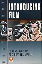 Introducing Film (Hodder Arnold Publication) by Graham Roberts, Heather Wallis