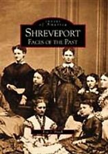 USED (GD) Shreveport: Faces of the Past (Images of America) by Eric J. Brock