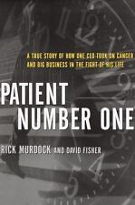 Patient Number One: A True Story of How One CEO Took on Cancer and Big-ExLibrary