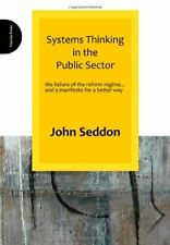 Systems Thinking in the Public Sector: The Fail, Seddon..