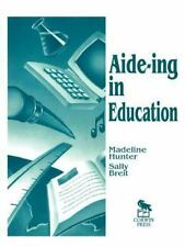 Aide-ing in Education (Madeline Hunter Collection Series)-ExLibrary