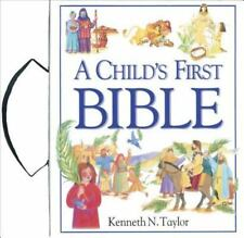 A Child's First Bible by Taylor, Kenneth N. , Hardcover