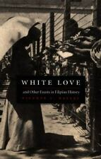 White Love and Other Events in Filipino History history book Vicente L. Rafael