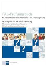PAL-Prüfungsbuch für die schriftlichen Teile der Zwischen- und Abschlussprüfung - Maschinen- und Anlagenführer/-in Metall- und Kunststofftechnik (2014, Taschenbuch)