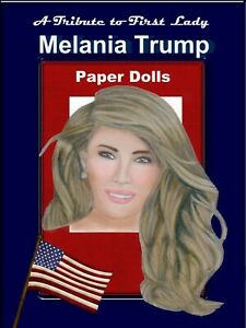 A Tribute to First Lady Melania Trump Paper Dolls, Unique Collector's Item!