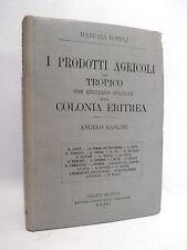 Manuali Hoepli - GASLINI : PRODOTTI AGRICOLI del TROPICO COLONIA ERITREA 1896