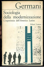 GERMANI SOCIOLOGIA DELLA MODERNIZZAZIONE LATERZA 1971 BCM 6709