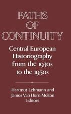 Paths of Continuity: Central European Historiography from the 1930s to the 1950s