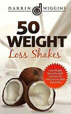 50 Weight Loss Shakes: Lose Weight Naturally With Coconut Oil And Coconut Milk S