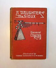 1903 A DAUGHTER OF THE SIOUX, General Charles King 1st Ed Indian Frontier Illust