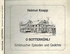 Helmut Knapp, O Botterkühl! Schlebusch Episoden Mundart Gedichte, signiert, 1988
