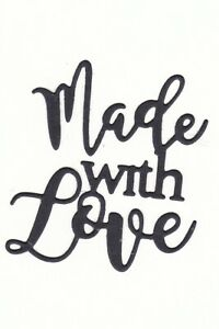 'MADE WITH LOVE' sentiment - Metal Cutting Die - AUSTRALIAN STOCK
