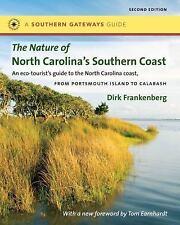 The Nature Of North Carolina's Southern Coast: Barrier Islands, Coastal Water...